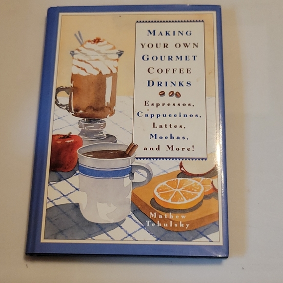 Making Your Own Gourmet Coffee Drinks Book